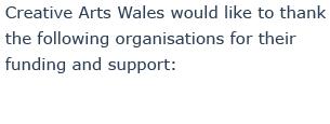 Creative Arts Wales would like to thank
